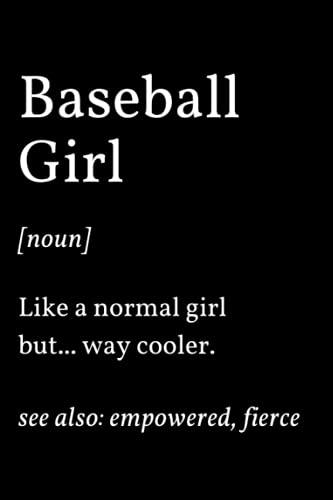 Baseball Girl: Funny Baseball Player Blank Lined Notebook Journal Gift For Everyone Men Women, Birthday And Christmas Present Ideas For Baseball Lover, Coach, Retired Dad Grandpa