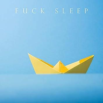 Fuck Sleep