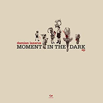 Moment In The Dark EP