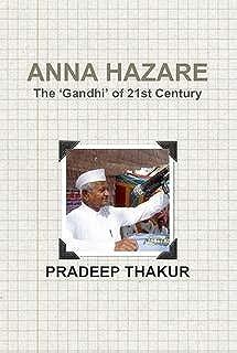 ANNA HAZARE: The 'Gandhi' of 21st Century