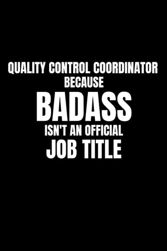 QUALITY CONTROL COORDINATOR BECAUSE BADASS ISN'T AN OFFICIAL JOB TITLE: Portable 6x9
