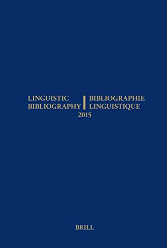 Linguistic Bibliography for the Year 2015 / / Bibliographie Linguistique de l\'Année 2015: And Supplement for Previous Years / Et Complement Des ... Linguistique de L\'Annee, Band 2015)