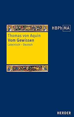 Vom Gewissen: Lateinisch - Deutsch. Übersetzt und bearbeitet von Hanns-Gregor Nissing (Herders Bibliothek der Philosophie des Mittelalters 3. Serie, Band 51)
