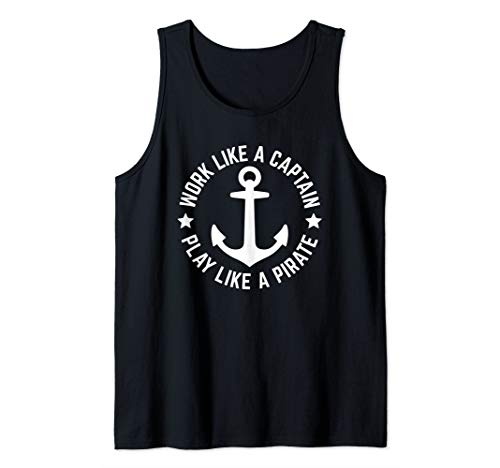 Funny Boating Work Like Captain Play Like Pirate for Boaters Tank Top