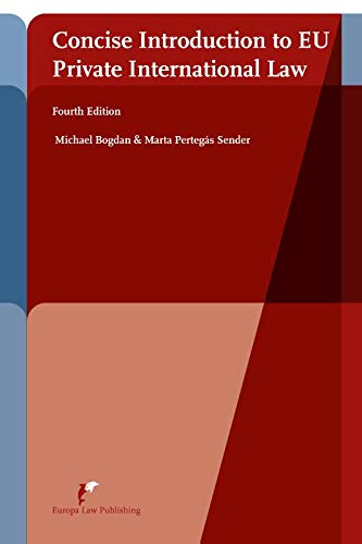 Concise Introduction to EU Private International Law (4th ed): Fourth Edition