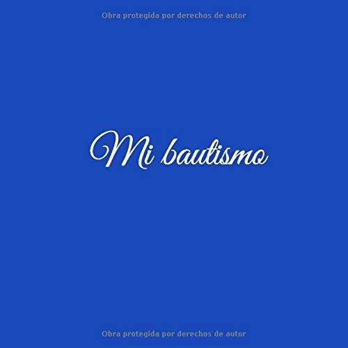 Mi bautismo: Libro De Visitas Mi bautismo para bautizo ideas regalos decoracion accesorios fiesta libro de recuerdos firmas invitados bautizo ... Azul (Libro De Visitas firmas Bautizo)