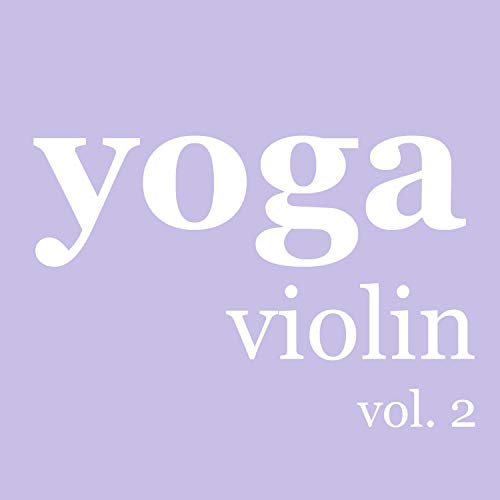 Yoga Change Solo Violin and Cello Strings for Spa Meditation and Relaxing