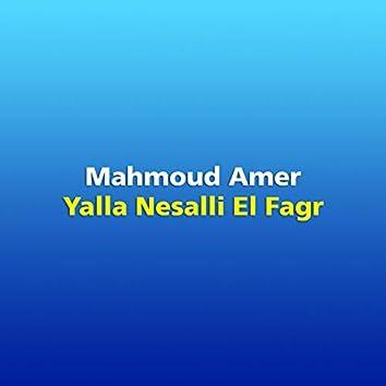 Yalla Nesalli El Fagr