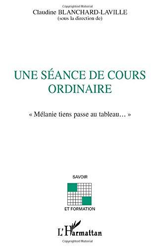 SEANCE DE COURS ORDINAIRE (UNE): Mélanie tiens passe au tableau
