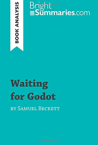 Waiting for Godot by Samuel Beckett (Book Analysis): Detailed Summary, Analysis and Reading Guide [Lingua inglese]