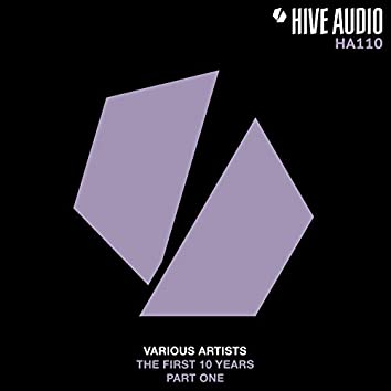 Hive Audio the First 10 Years, Pt. 1
