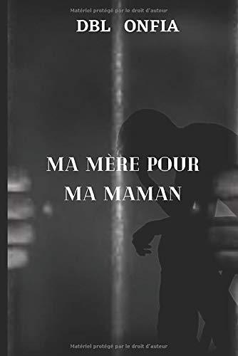 Ma mère pour ma maman: