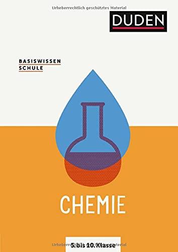 Basiswissen Schule – Chemie 5. bis 10. Klasse: Das Standardwerk für Schüler