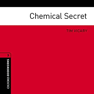 Chemical Secret (Adaptation)     Oxford Bookworms Library              By:                                                                                                                                 Jennifer Bassett (adaptation),                                                                                        Tim Vicary                               Narrated by:                                                                                                                                 Charles Collingwood                      Length: 1 hr and 33 mins     3 ratings     Overall 4.3