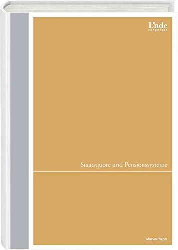 Staatsquote und Pensionssysteme: (Ausgabe Österreich) (Linde Corporate)