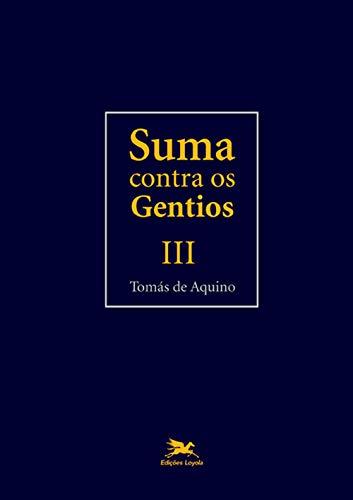 Suma Contra Os Gentios - III: Volume III: 3