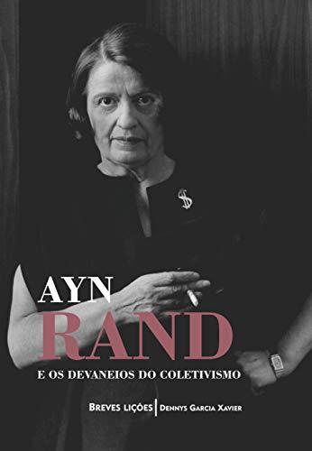 Ayn Rand e os devaneios do coletivismo: Breves lições