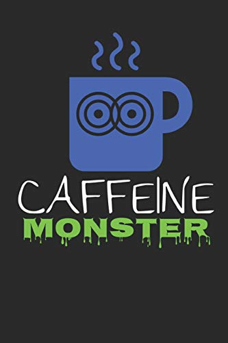 Caffeine Monster: Funny Coffee Lovers Gift - Small Lined Notebook (6