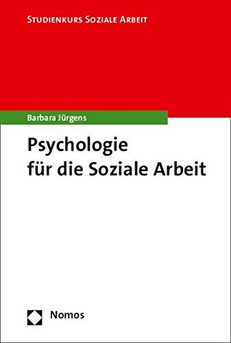 Psychologie für die Soziale Arbeit (Studienkurs Soziale Arbeit, Band 2)
