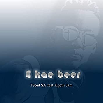 E Kae Beer (feat. Kgotli Jam)