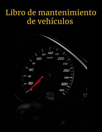 Libro de mantenimiento de vehículos: Lleva un registro ordenado y siempre actualizado de tu coche formulario a rellenar para cada intervención - moto ... para cualquier fabricante 120 Páginas