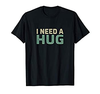 I Need A Hug - Vintage Style - T-Shirt