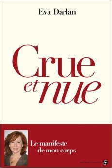 Crue et Nue de Darlan Eva ( 28 février 2013 )