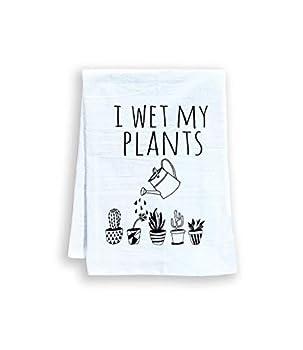 Funny Kitchen Towel I Wet My Plants Flour Sack Dish Towel Sweet Housewarming Gift White