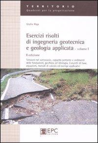 Esercizi risolti di ingegneria geotecnica e geologia applicata: 1