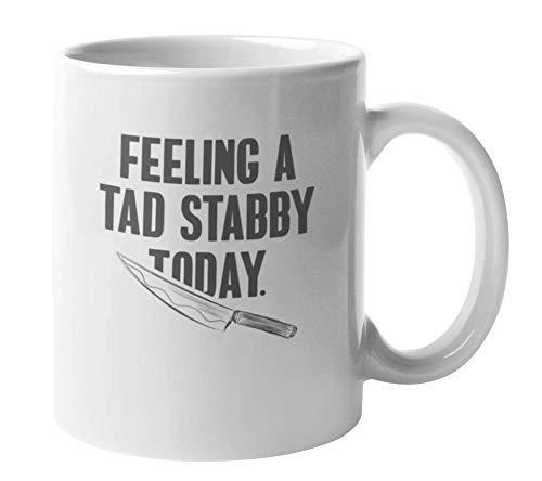 Feeling a Tad Stabby Today Caffè Tè Tazza regalo per macellaio, cuoco cuoco