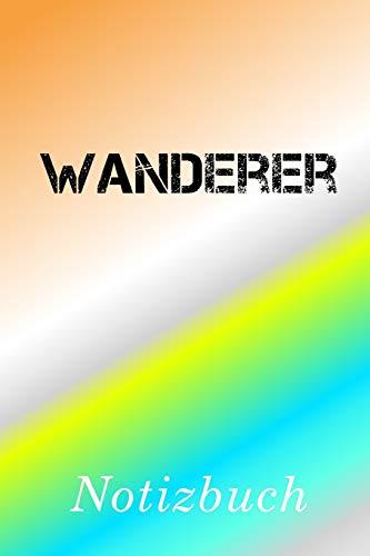 Wanderer Notizbuch: | Notizbuch mit 110 linierten Seiten | Format 6x9 DIN A5 | Soft cover matt |