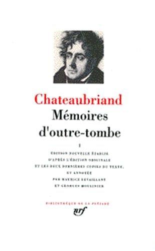 Chateaubriand : Mémoires d'outre-tombe, tome 1 : livres 1 à 24 (Bibliothèque de la Pléiade)