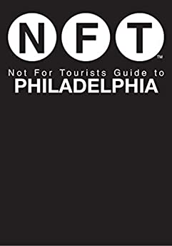 Not For Tourists Guide to Philadelphia (Not for Tourists Guide to Brooklyn) by [Not For Tourists]