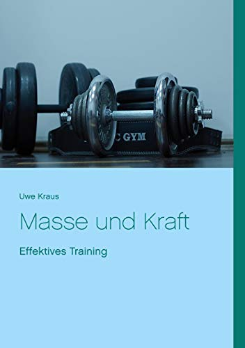 Masse und Kraft: Effektives Training