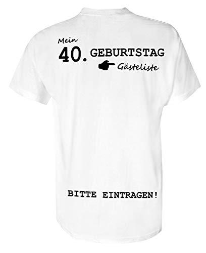 Close Up Geburtstag - Gästeliste 40 Jahre - Rundhals - Birthday Shirt, Geburtstagsgeschenk | 100% Baumwolle | Unisex - T-Shirt | weiß (XL)
