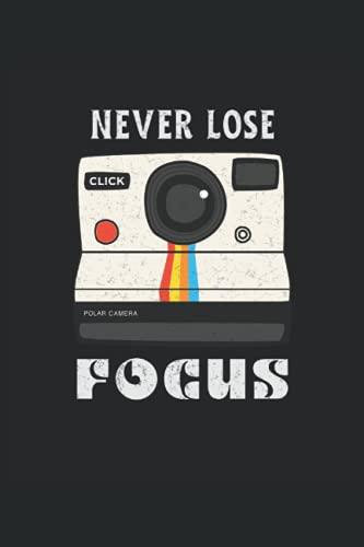 Never Lose Fokus: Fotógrafo focus vintage 70s cámara de fotos regalos cuaderno forrado (formato A5, 15, 24 x 22, 86 cm, 120 páginas)