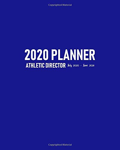 Athletic Director Planner 2020 July 2020-June 2021: Head Sports Coordinator Calendar to Schedule Training Sessions and Meetings for the Academic Year with Address Pages for Team's Contact Details