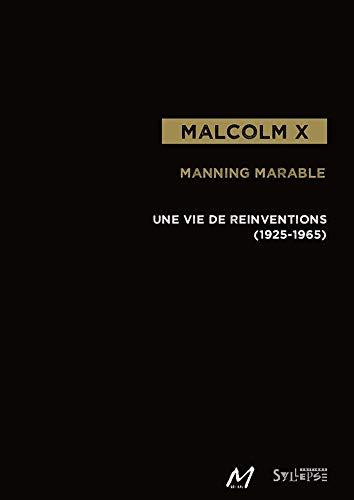 Malkolms X: Atkārtotu izgudrojumu dzīve (1925–1965)