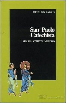 San Paolo catechista. Figura, attività e metodo