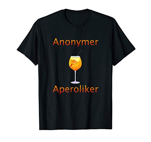 Anonymer Aperoliker Aperol Spritz Sprizz Cocktail T-Shirt
