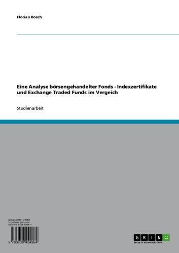 Eine Analyse börsengehandelter Fonds. Indexzertifikate und Exchange Traded Funds im Vergeich