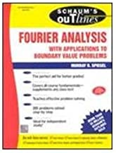 SCHAUMS OUTLINES FOURIER ANALYSIS WITH APPLICATIONS TO BOUNDARY VALUE PROBLEMS