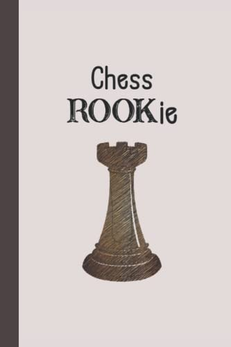 Chess ROOKie: Funny Journal for Chess Players Blank Lined Journal Notebook...