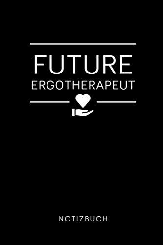 FUTURE ERGOTHERAPEUT NOTIZBUCH: A5 Notizbuch 120 Seiten kariert | Ergotherapie Geschenkidee | Geschenke für Ergotherapeuten Ergotherapeutinnen | Therapeuten Ausbildung | Bachelor