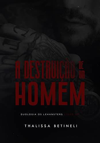 A DESTRUIÇÃO DE UM HOMEM