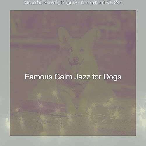 Famous Calm Jazz for Dogs