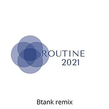Routine inspired 2021 (btank remix) (btank remix)