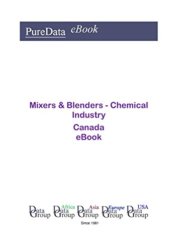 Mixers & Blenders - Chemical Industry in Canada: Market Sales (English Edition)