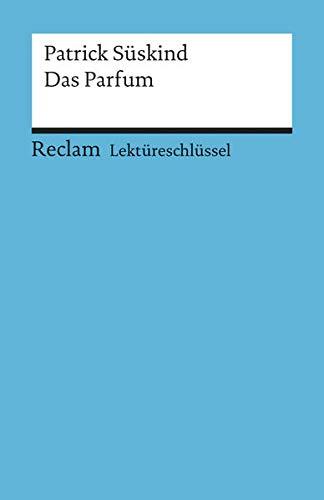 Patrick Süskind: Das Parfum. Lektüreschlüssel