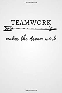 Teamwork Makes The Dream Work: Notebook, Journal, Diary, Doodle Book (110 Pages, Blank, 6
